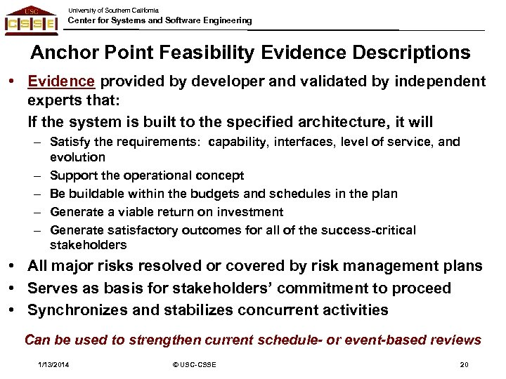 University of Southern California Center for Systems and Software Engineering Anchor Point Feasibility Evidence