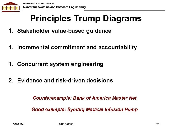University of Southern California Center for Systems and Software Engineering Principles Trump Diagrams 1.