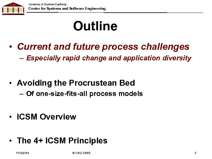 University of Southern California Center for Systems and Software Engineering Outline • Current and