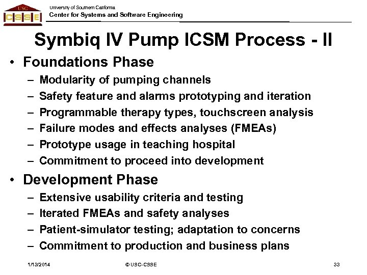 University of Southern California Center for Systems and Software Engineering Symbiq IV Pump ICSM