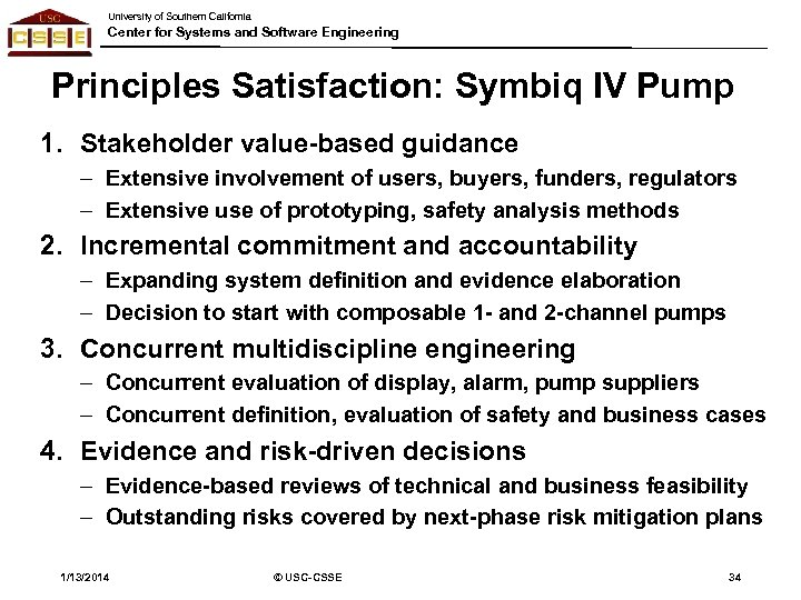 University of Southern California Center for Systems and Software Engineering Principles Satisfaction: Symbiq IV