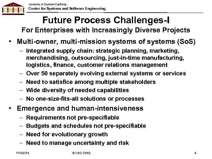 University of Southern California Center for Systems and Software Engineering Future Process Challenges-I For
