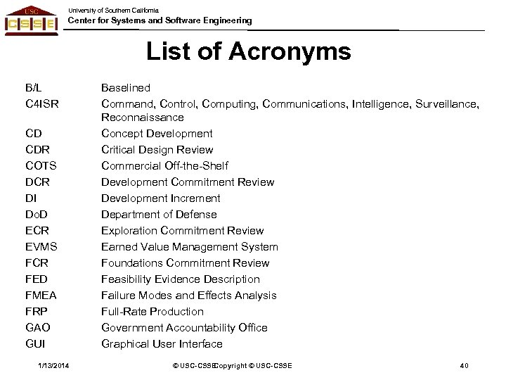 University of Southern California Center for Systems and Software Engineering List of Acronyms B/L