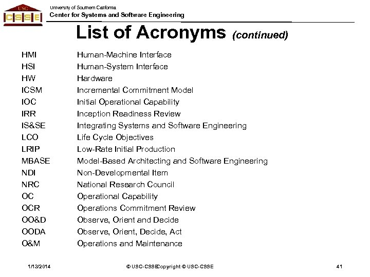 University of Southern California Center for Systems and Software Engineering List of Acronyms (continued)