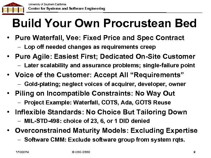 University of Southern California Center for Systems and Software Engineering Build Your Own Procrustean