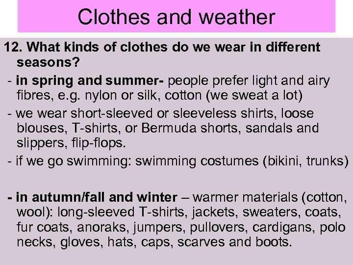 Clothes and weather 12. What kinds of clothes do we wear in different seasons?