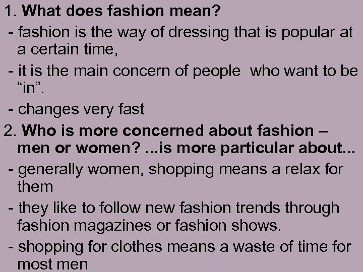 1. What does fashion mean? - fashion is the way of dressing that is