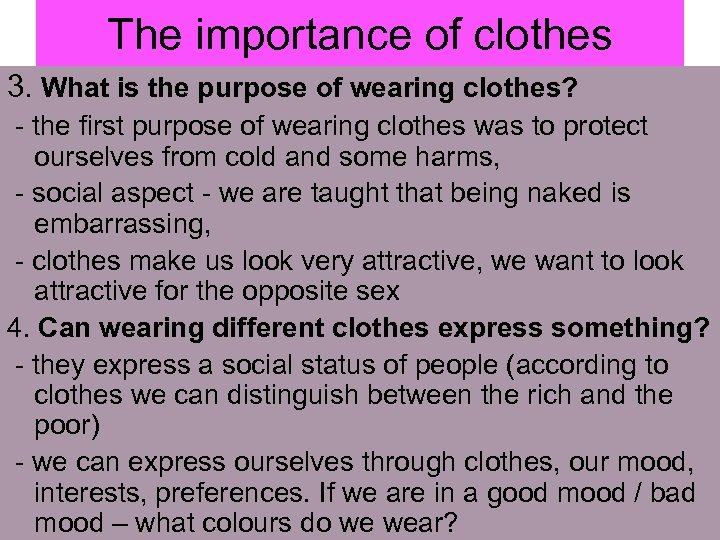 The importance of clothes 3. What is the purpose of wearing clothes? - the