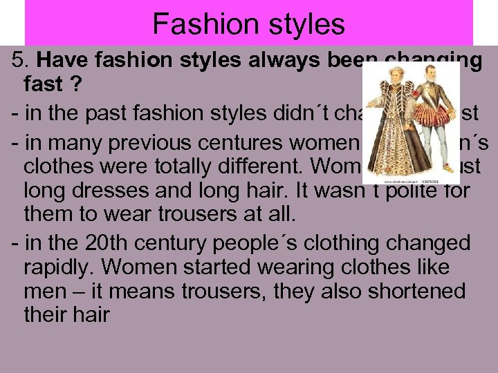 Fashion styles 5. Have fashion styles always been changing fast ? - in the