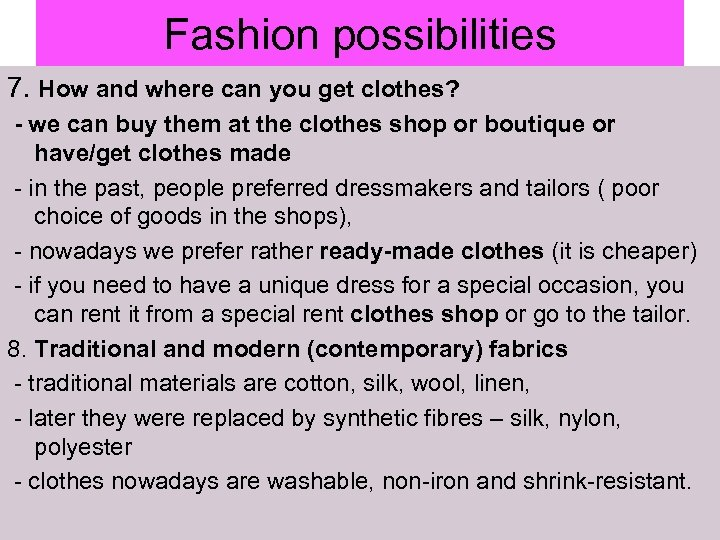 Fashion possibilities 7. How and where can you get clothes? - we can buy
