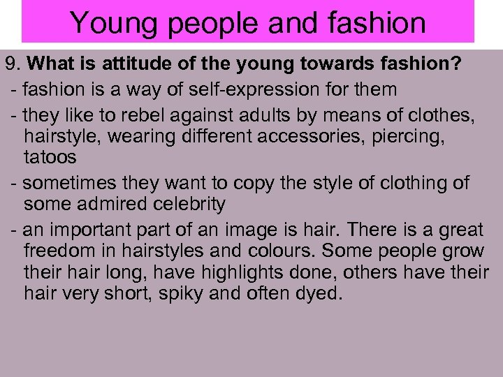 Young people and fashion 9. What is attitude of the young towards fashion? -