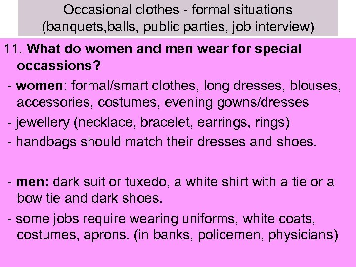 Occasional clothes - formal situations (banquets, balls, public parties, job interview) 11. What do
