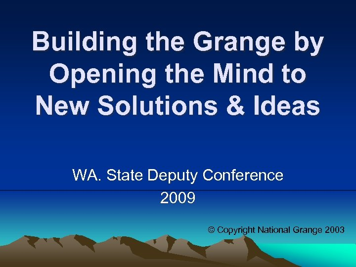 Building the Grange by Opening the Mind to New Solutions & Ideas WA. State
