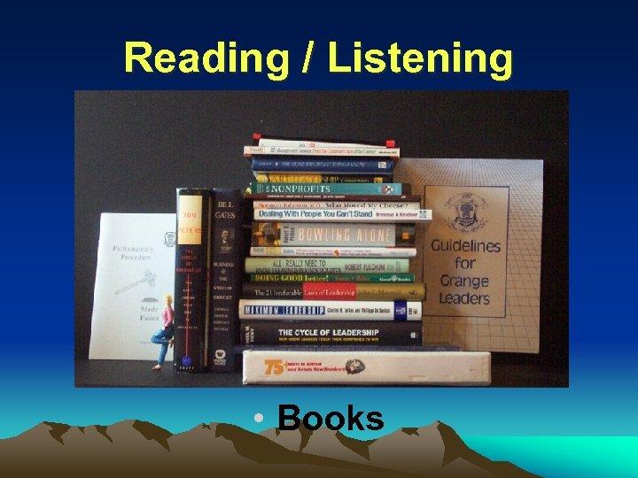 Reading / Listening • Books