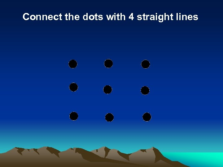 Connect the dots with 4 straight lines