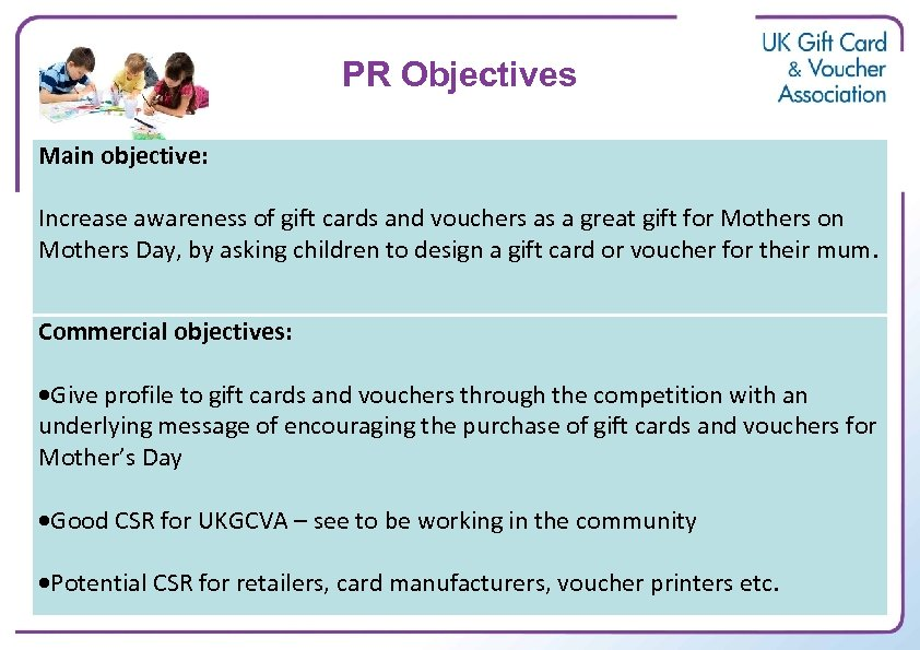 PR Objectives Main objective: Increase awareness of gift cards and vouchers as a great