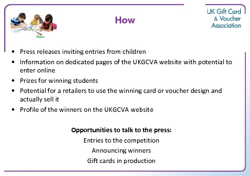 How • Press releases inviting entries from children • Information on dedicated pages of