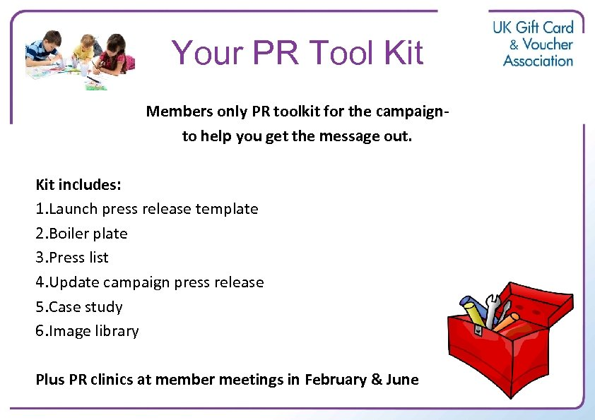 Your PR Tool Kit Members only PR toolkit for the campaignto help you get