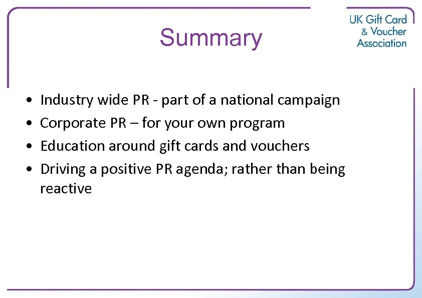 Summary • • Industry wide PR - part of a national campaign Corporate PR