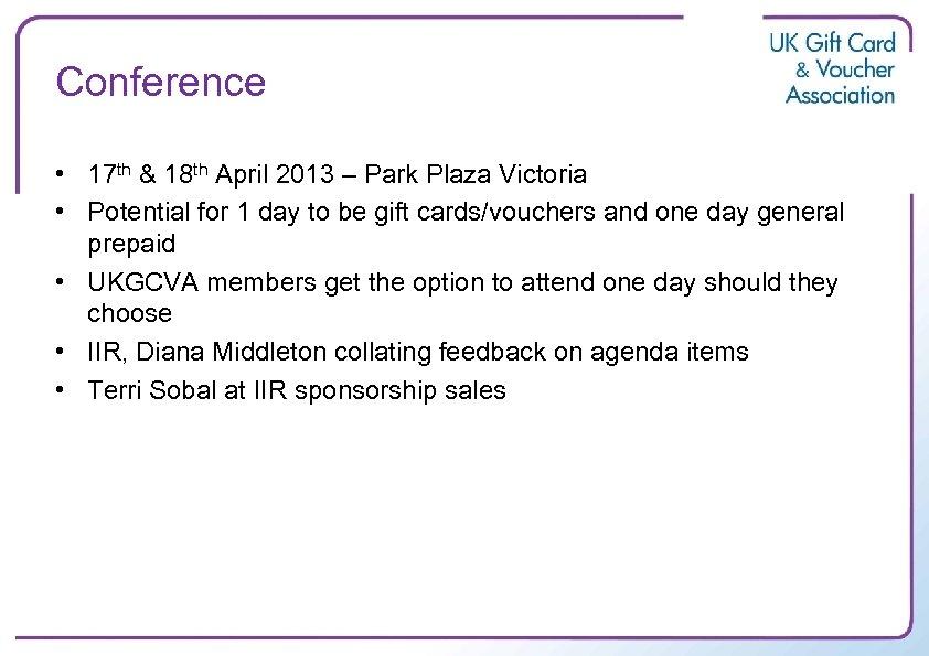 Conference • 17 th & 18 th April 2013 – Park Plaza Victoria •