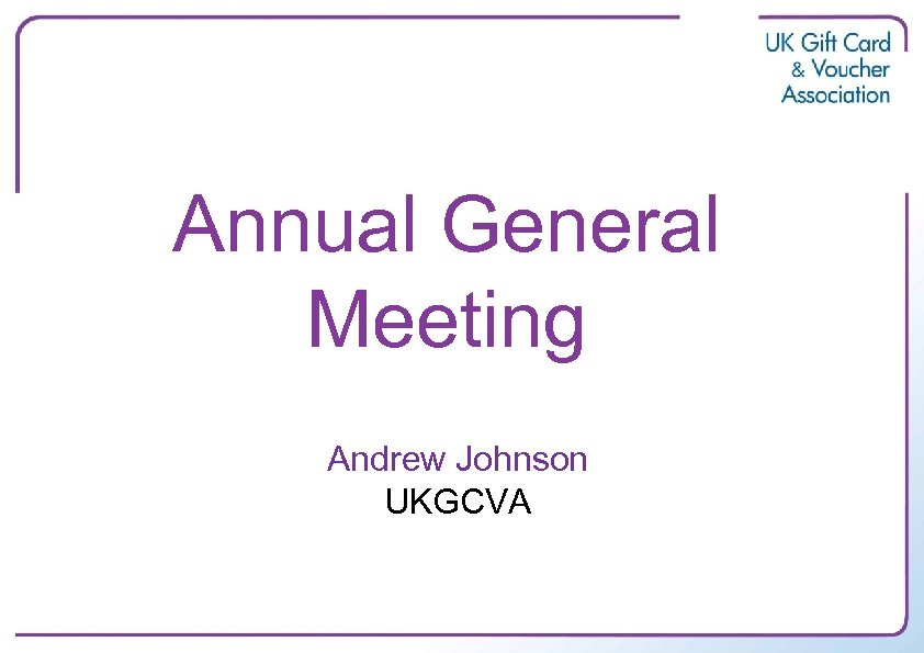 Annual General Meeting Andrew Johnson UKGCVA
