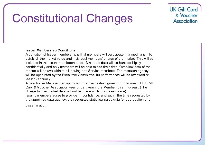 Constitutional Changes Issuer Membership Conditions A condition of Issuer membership is that members will