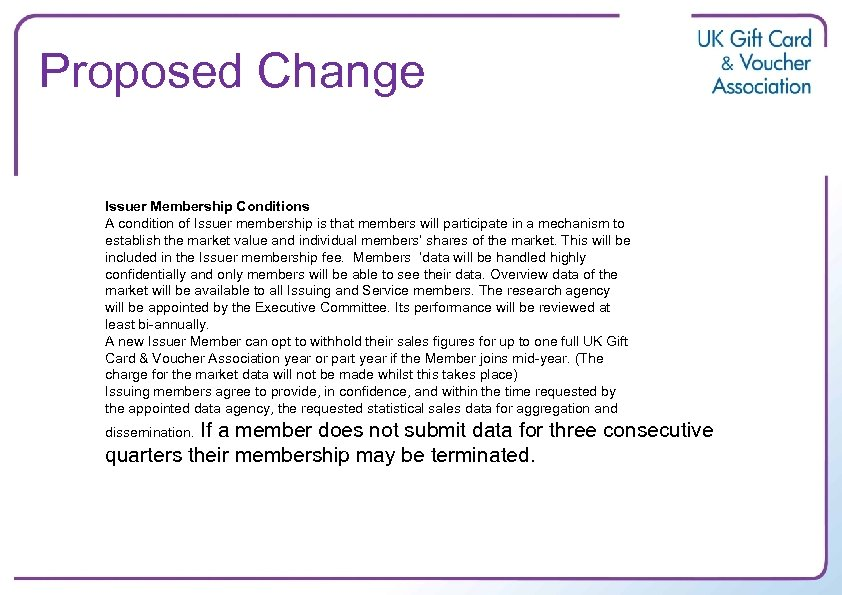 Proposed Change Issuer Membership Conditions A condition of Issuer membership is that members will