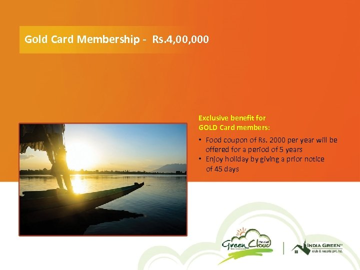 Gold Card Membership - Rs. 4, 000 Exclusive benefit for GOLD Card members: •