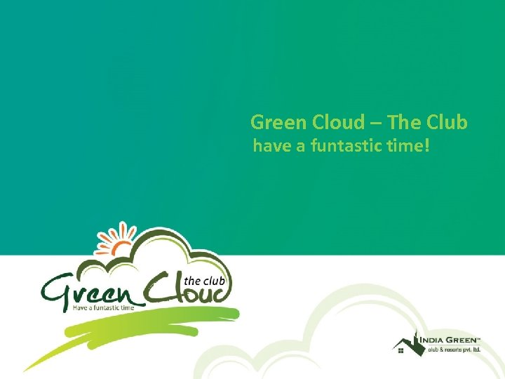 Green Cloud – The Club have a funtastic time!