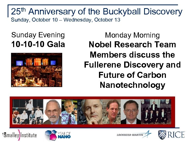 25 th Anniversary of the Buckyball Discovery Sunday, October 10 – Wednesday, October 13