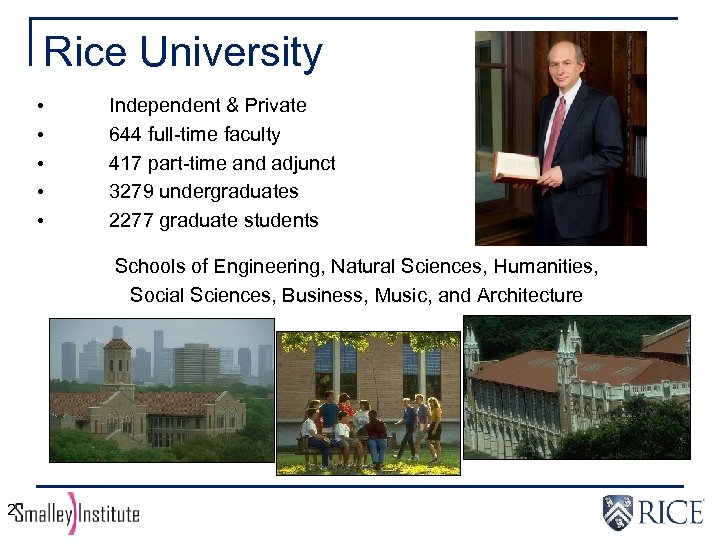 Rice University • • • Independent & Private 644 full-time faculty 417 part-time and