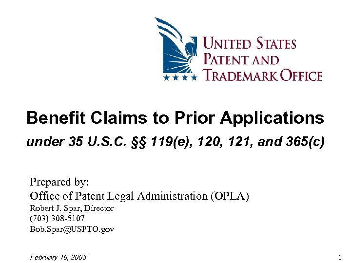 Benefit Claims to Prior Applications under 35 U. S. C. §§ 119(e), 120, 121,