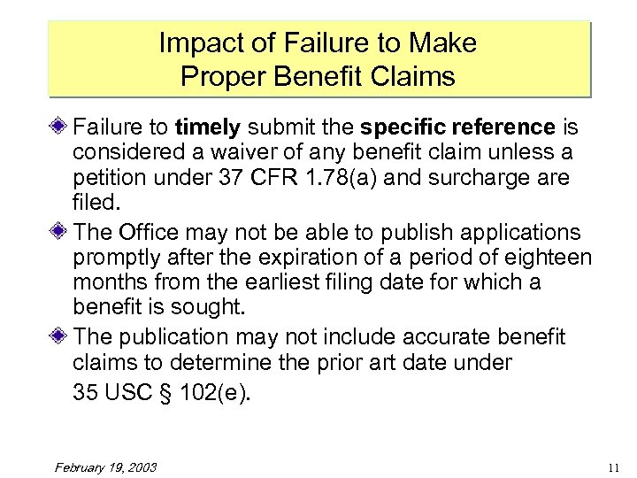 Impact of Failure to Make Proper Benefit Claims Failure to timely submit the specific