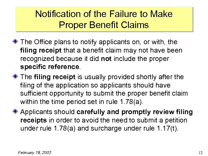 Notification of the Failure to Make Proper Benefit Claims The Office plans to notify