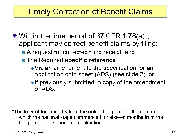 Timely Correction of Benefit Claims Within the time period of 37 CFR 1. 78(a)*,