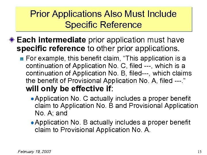 Prior Applications Also Must Include Specific Reference Each intermediate prior application must have specific