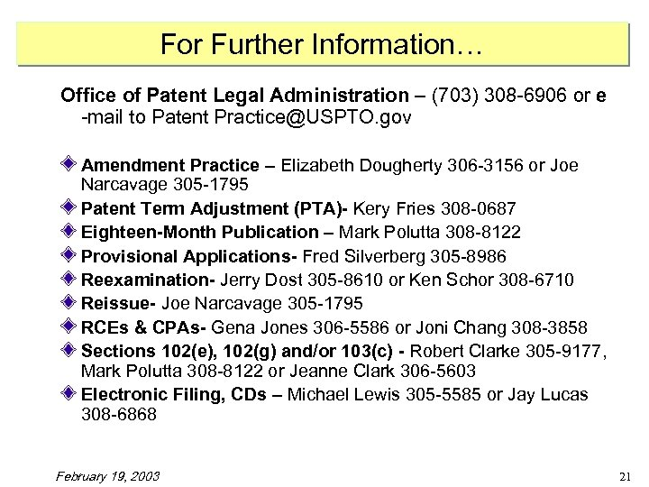 For Further Information… Office of Patent Legal Administration – (703) 308 -6906 or e
