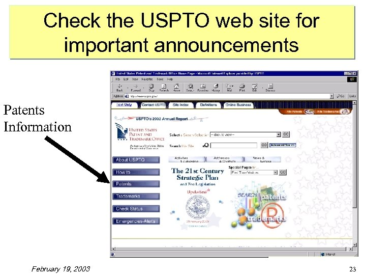 Check the USPTO web site for important announcements Patents Information February 19, 2003 23