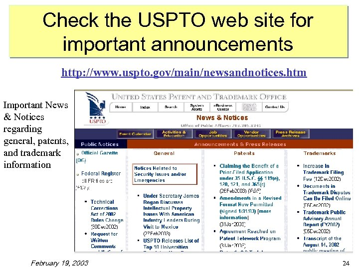 Check the USPTO web site for important announcements http: //www. uspto. gov/main/newsandnotices. htm Important