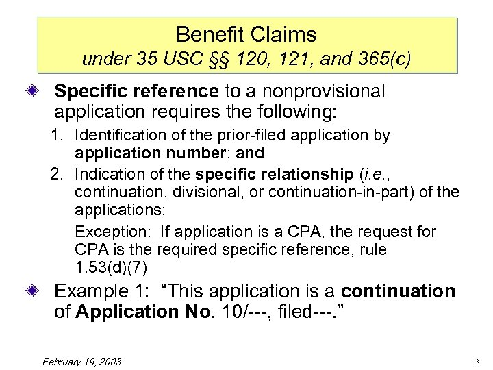 Benefit Claims under 35 USC §§ 120, 121, and 365(c) Specific reference to a