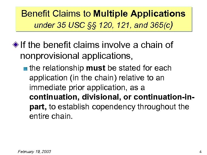 Benefit Claims to Multiple Applications under 35 USC §§ 120, 121, and 365(c) If