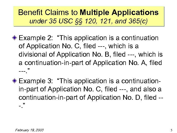 Benefit Claims to Multiple Applications under 35 USC §§ 120, 121, and 365(c) Example