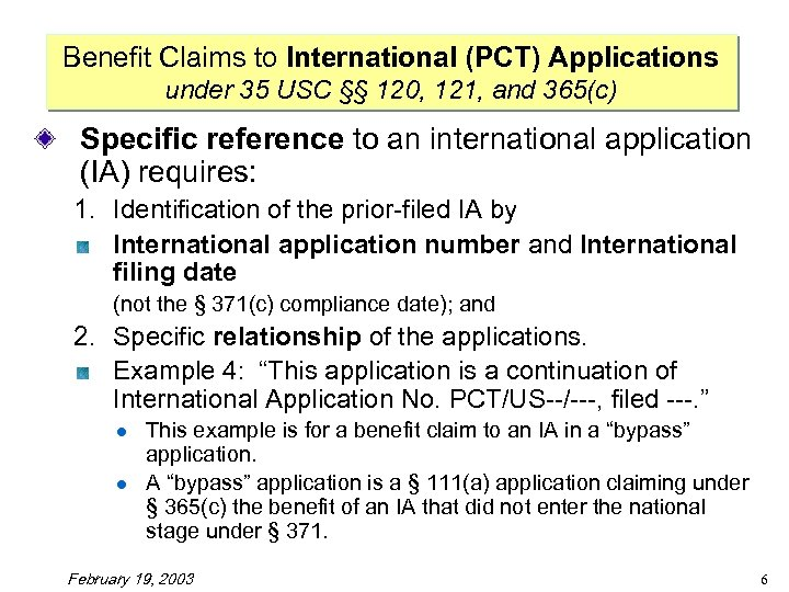 Benefit Claims to International (PCT) Applications under 35 USC §§ 120, 121, and 365(c)