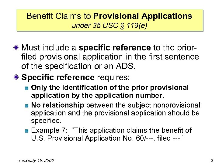 Benefit Claims to Provisional Applications under 35 USC § 119(e) Must include a specific