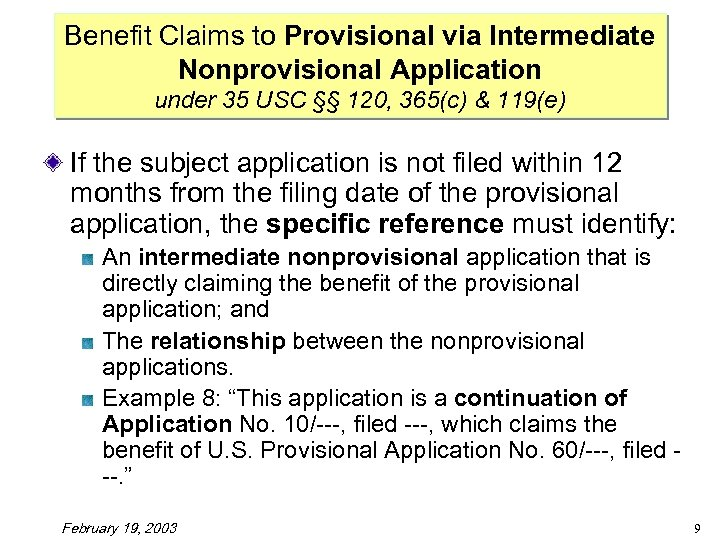 Benefit Claims to Provisional via Intermediate Nonprovisional Application under 35 USC §§ 120, 365(c)