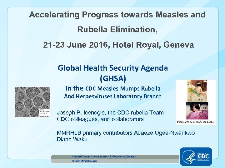 Accelerating Progress towards Measles and Rubella Elimination, 21 -23 June 2016, Hotel Royal, Geneva