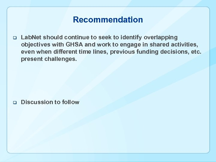 Recommendation q Lab. Net should continue to seek to identify overlapping objectives with GHSA