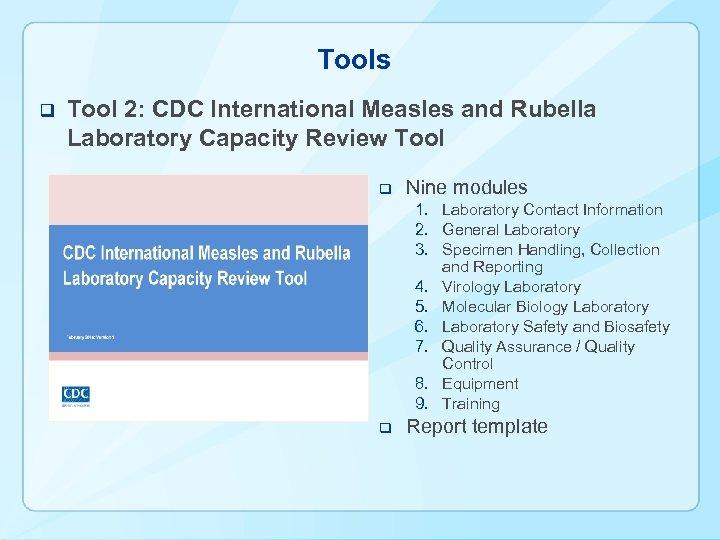 Tools q Tool 2: CDC International Measles and Rubella Laboratory Capacity Review Tool q