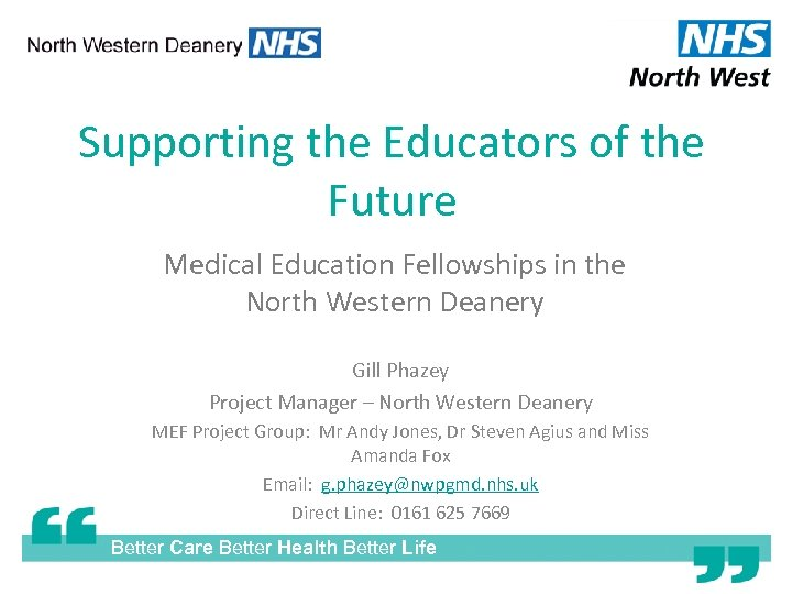 Supporting the Educators of the Future Medical Education Fellowships in the North Western Deanery