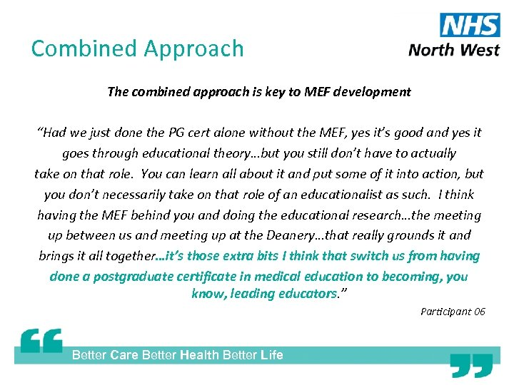 "Combined Approach The combined approach is key to MEF development ""Had we just done"